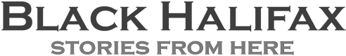 Black Halifax - Stories from Here